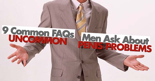 9-Common-FAQs-Men-Ask-About-Uncommon-Penis-Problems copy